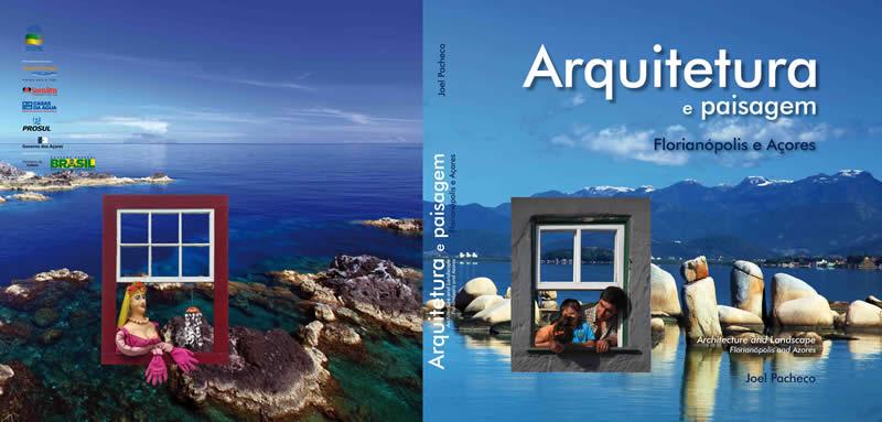 Joel Pacheco lança arquitetura e paisagem Florianópolis e Açores